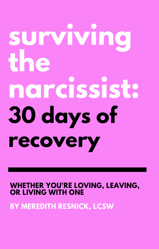 Surviving the Narcissist 30 Days of Recovery